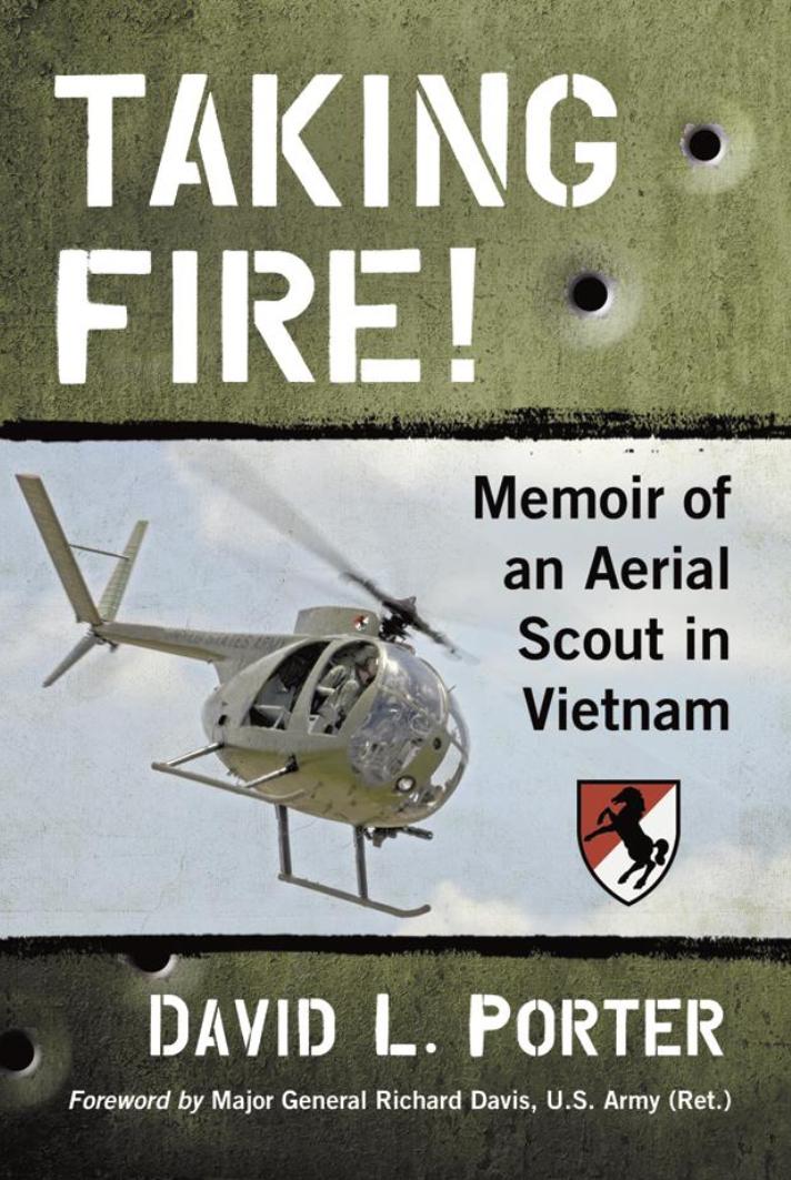 """Taking Fire! Memoir of an Aerial Scout in Vietnam"""